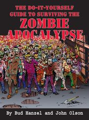 Zombie Apocalypse by Bud Hanzel and John Olson